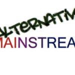 """Neexistuje rozdiel medzi """"alternatívou"""" a """"mainstreamom""""."""